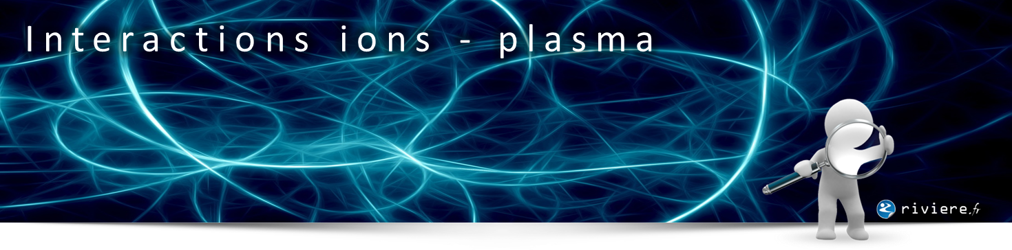 Interactions ions-plasma